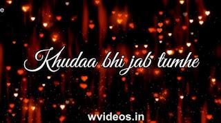 Khuda Bhi Jab Tumhe Whatsapp Status Love Video