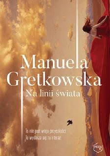 [PRZEDPREMIEROWO] Na linii świata - Manuela Gretkowska