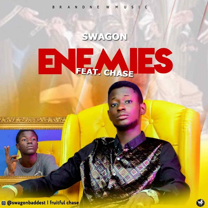 [Music] Swaggon ft. Chase – Enemies