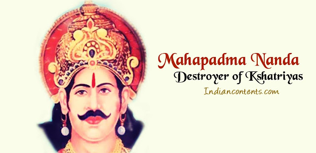 "Mahapadma Nanda was born to a Shudra mother. He belonged to Barber caste of Hindu religion. As he belonged to lower caste Shudra, he destroyed all the Kshatriyas and gained the title ""Destroyer of Kshatriyas"". He was the founder of Nanda dynasty."