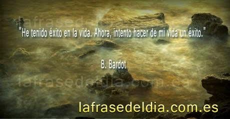 Frases de éxito -  B. Bardot