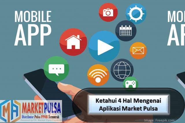 Ketahui 4 Hal Mengenai Aplikasi Market Pulsa