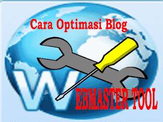 Tips & Trik Optimasi Blog Di Google Webmaster Tool