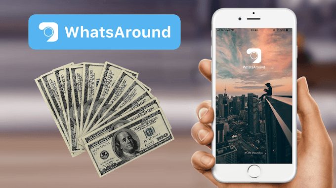 Whatsaround Nedir, Nasıl Kullanılır, Nasıl Para Kazanılır?