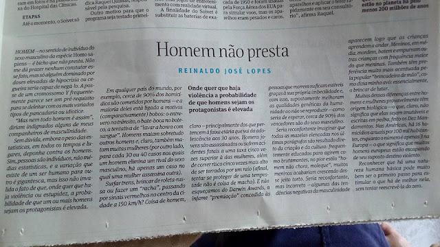 """""""Homem não presta"""", ou """"Na nossa espécie, violência e estupidez são coisa de homem, não de mulher"""", Reinaldo José Lopes, Folha de São Paulo, 14 de janeiro de 2018"""