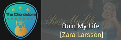 RUIN MY LIFE Guitar Chords | Zara Larsson