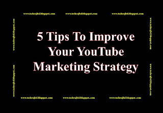 5 Tips To Improve Your YouTube Marketing Strategy-Learn and Earn