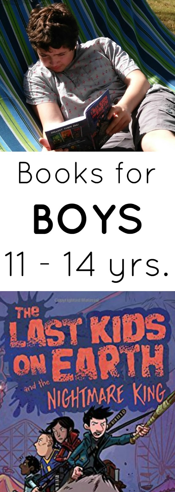 Books for Boys: 11 to 14 years: The Last Kids on Earth