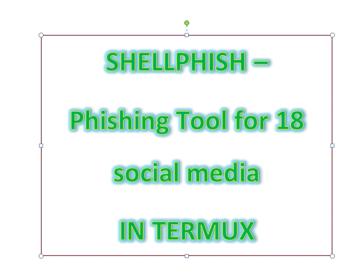 SHELLPHISH - Phishing Tool for 18 social media (over