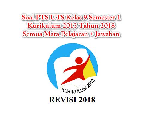 Soal Pts Uts Bahasa Indonesia Kelas 9 Semester 1 K13 Tahun 2018 Arsip Pembelajaran