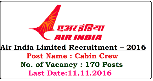 Air India Limited Recruitment – 2016|Air India Charters Limited invites application for the post of 170 Cabin Crew. Apply Online Before 11 November 2016./2016/10/air-india-limited-recruitment-2016-post-cabin-crew-apply-online.html