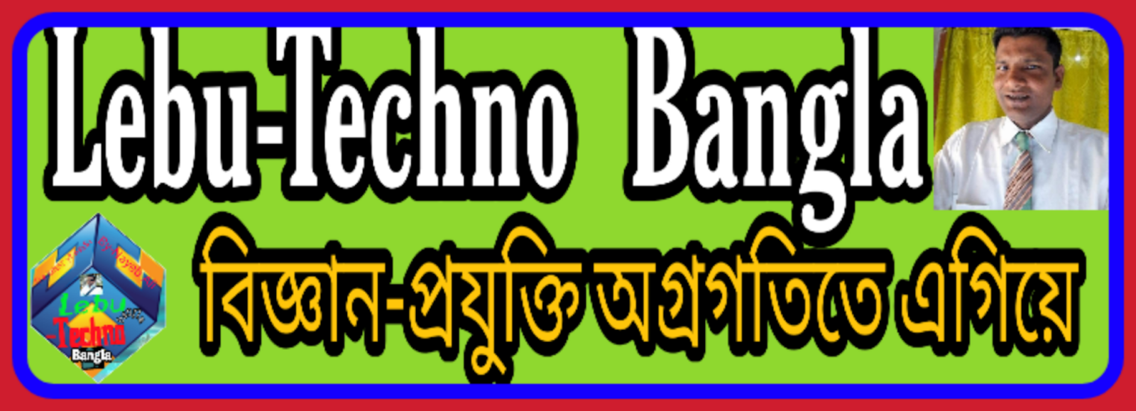 Lebu-Techno Bangla, social media setting, website disign,Android apps review,Tutorial Bangla