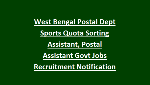 West Bengal Postal Dept Sports Quota Sorting Assistant Postal