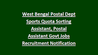 West Bengal Postal Dept Sports Quota Sorting Assistant, Postal Assistant Govt Jobs Recruitment Notification 2018-Application Form