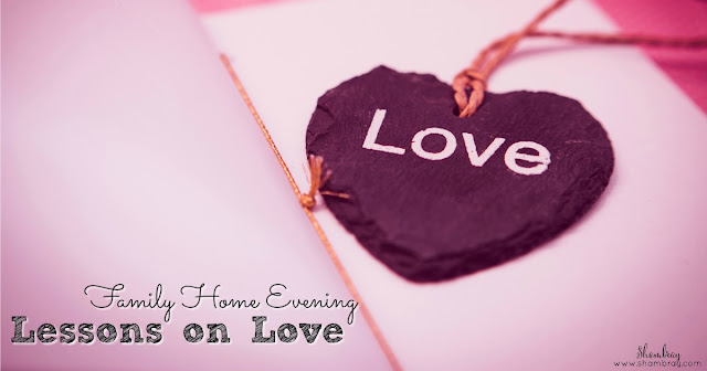 Family Home Evening Lessons on Love