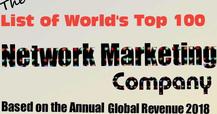 Top 100 Network Marketing Companies by Global Revenue 2018