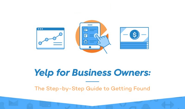 Yelp for Business Owners: The Step-by-Step Guide to Getting Found