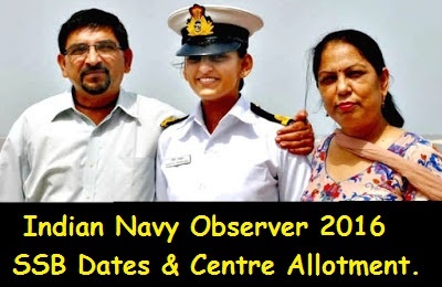 Indian Navy Observer 2017 SSB Dates, Centre Allotment & Merit List
