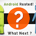 10 + Amazing Things You Can Do After Rooting Your Android Device