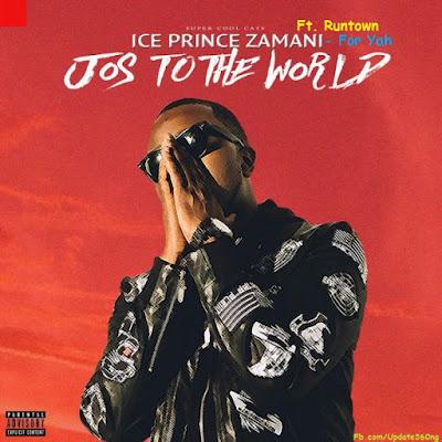 "JPEG: Ice Prince- ""For Yah"" Ft. Runtown"