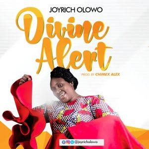 Joyrich Olowo - Divine Alert (Prod. Chimex Alex)