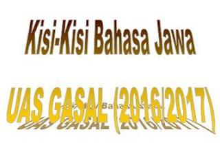 Kisi-Kisi UAS Gasal Bahasa Jawa Tahun Pelajaran 2016/2017