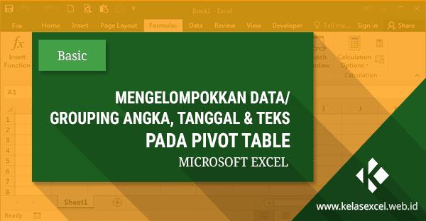 Cara Mengelompokkan Data (Grouping) Pada Pivot Table Excel