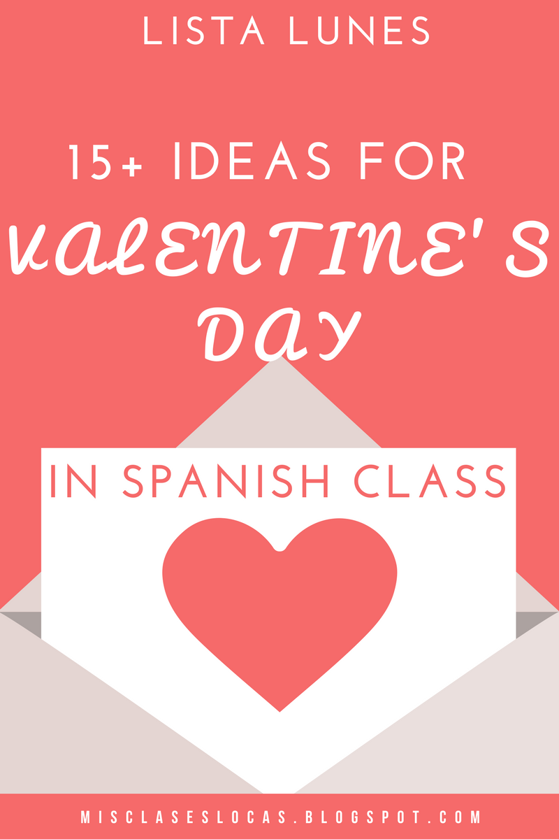 Lista lunes: Valentine's Day in Spanish class - shared by Mis Clases Locas