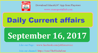 Daily Current affairs -  September 16th, 2017 for all competitive exams