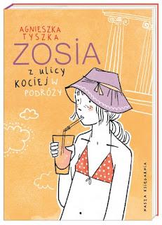 Agnieszka Tyszka. Zosia z ulicy Kociej w podróży.