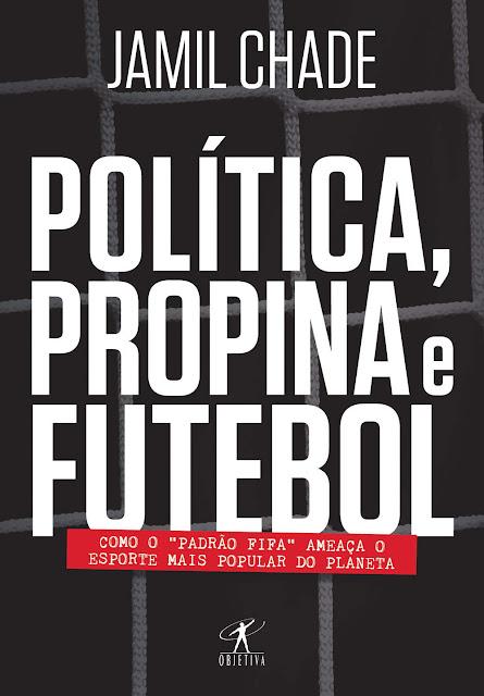 Política, propina e futebol - Jamil Chade
