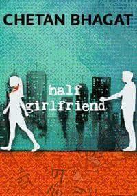 হাফ গার্ল ফ্রেন্ড - চেতন ভগত Half Girlfriend Novel Chetan Bhagat