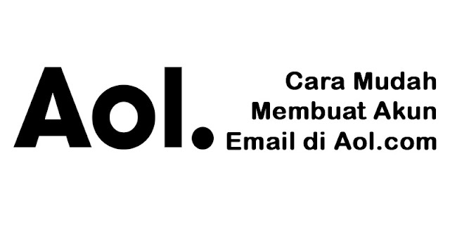 Cara Mudah Membuat Akun Email Di Aol.com Gratis