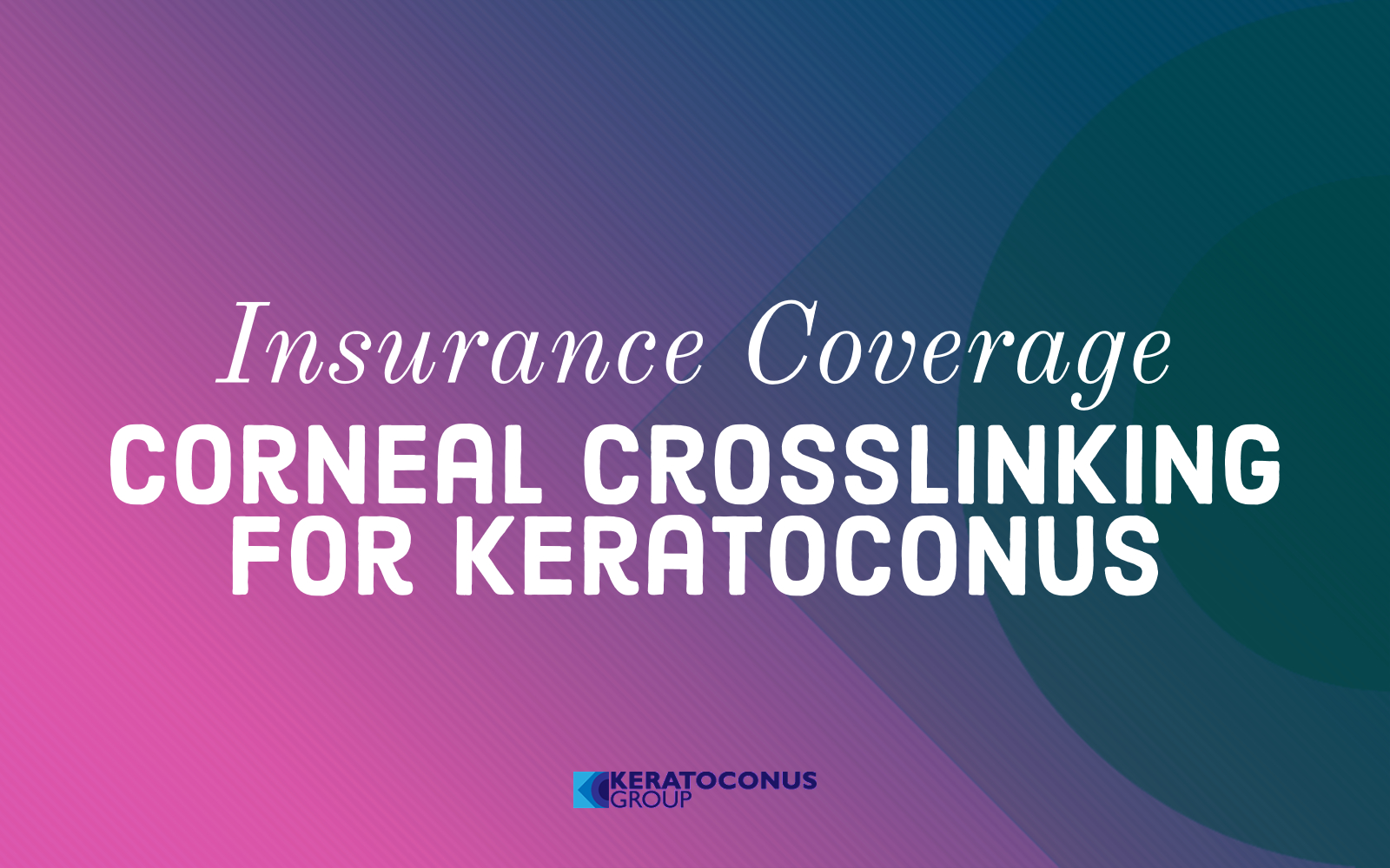 Corneal Crosslinking Insurance Coverage in the United States November 2018