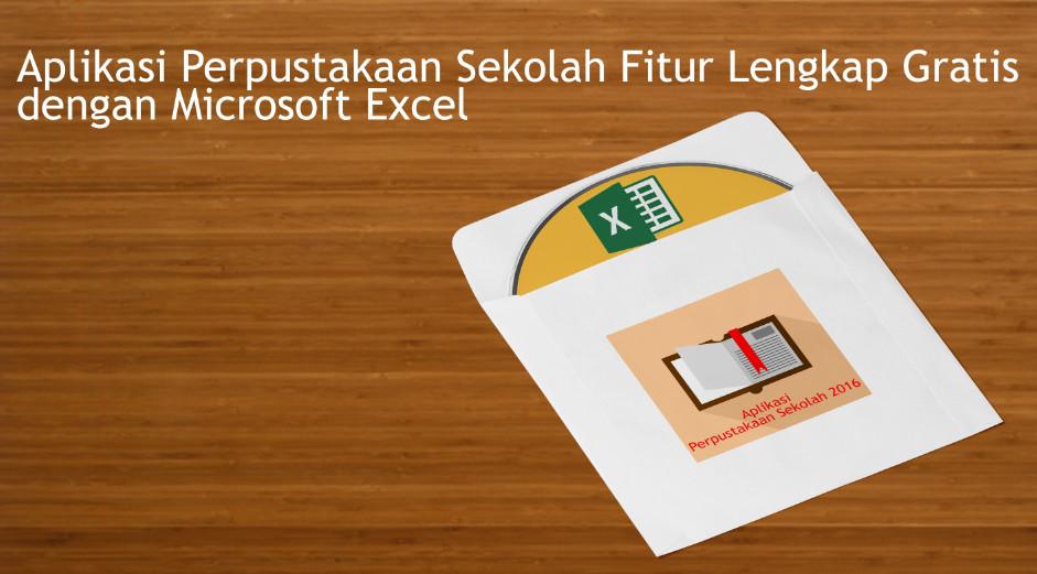 Aplikasi Perpustakaan Sekolah 2016 Fitur Lengkap Gratis dengan Microsoft Excel