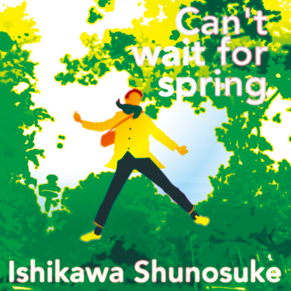 [Single] 石川周之介 – Can't Wait For Spring (2016.04.27/MP3/RAR)