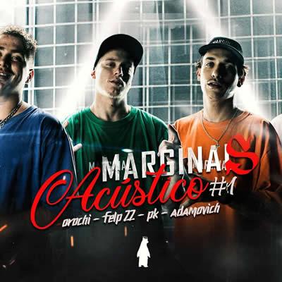 PK, Orochi e Felp 22 - Marginais Acústico #1