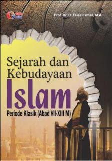 SEJARAH DAN KEBUDAYAAN ISLAM Periode Klasik (Abad VII-XIII M