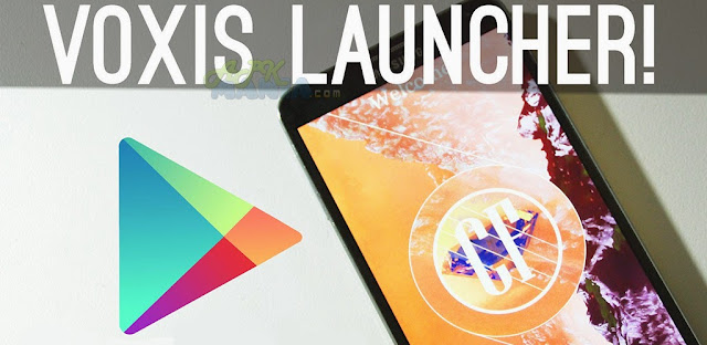 Voxis Launcher [v0.18 Download Apk]