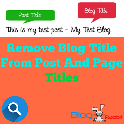 Remove Blog Title From Posts and Pages In Blogger