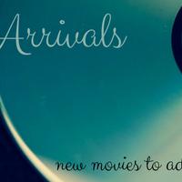 My Movie Arrivals!