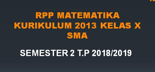 RPP Matematika Kelas X Semester 2 K13 Revisi 2018