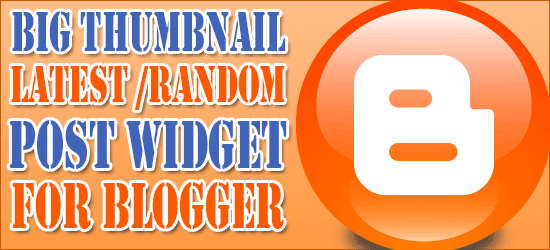 New Awesome Big Thumbnail Latest And Random Post Widget