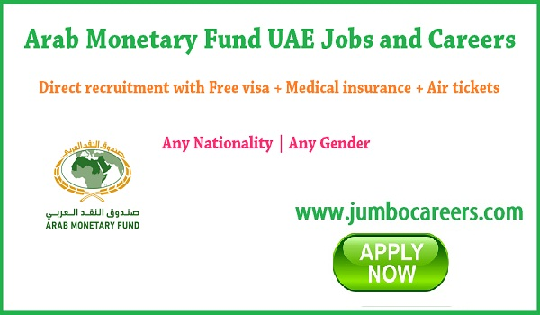 Direct free recruitment jobs in UAE, UAE jobs for Indians, Arab Monetary Fund salary | Arab Monetary Fund HR email address | Arab Monetary Fund latest jobs