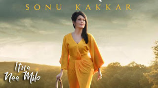 ITNA NAA MILO LYRICS – Sonu Kakkar Song