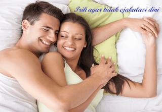 Trik menghindari ejakulasi dini
