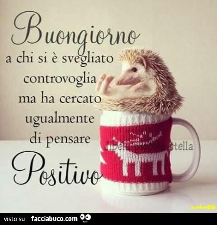 """Buongiorno: """"Pensa positivo"""""""