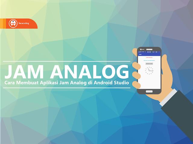 Cara Membuat Jam Analog Keren di Android Studio