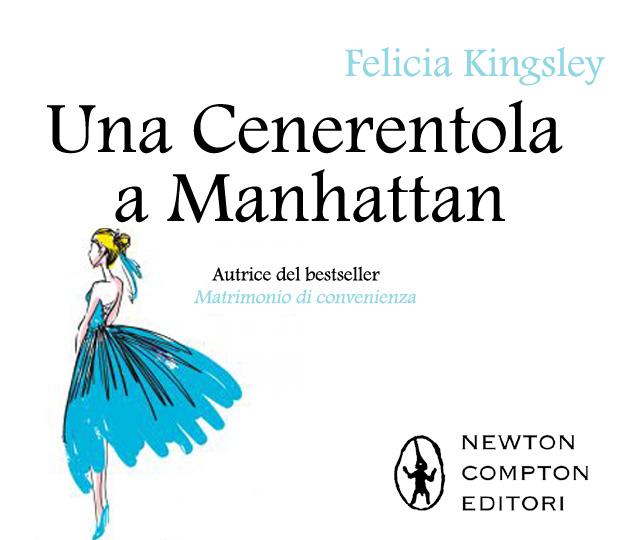 una cenerentola a manhattan  Una Cenerentola a Manhattan, il nuovo romanzo di Felicia Kingsley ...