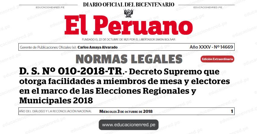D. S. Nº 010-2018-TR - Decreto Supremo que otorga facilidades a miembros de mesa y electores en el marco de las Elecciones Regionales y Municipales 2018 - www.trabajo.gob.pe